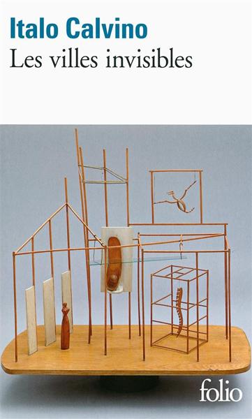 Les Villes invisibles - Italo Calvino © Editions Gallimard